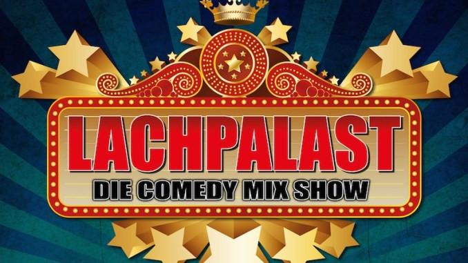 Gewinnspiel: Karten für den LACHPALAST - Die Comedy Mix Show